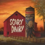 Scary Dairy, oil, 25 x 30.