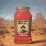 Ben Steele, Spaghetti Western Sauce, oil, 33 x 30.